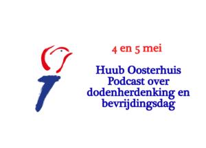 4 en 5 mei Huub Oosterhuis Podcast