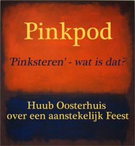 Huub Oosterhuis over een aanstekelijk feest – Pinkpod